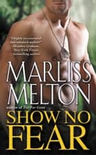Show No Fear ebook by Marliss Melton