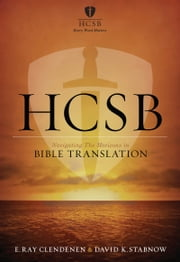 HCSB - Navigating the Horizons in Bible Translations ebook by E. Ray Clendenen,David  K. Stabnow