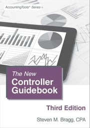 The New Controller Guidebook: Third Edition ebook by Steven Bragg