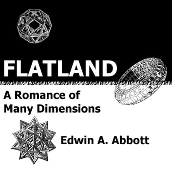 Flatland: A Romance of Many Dimensions - Deluxe Illustrated E-Reader Edition ebook by Edwin A. Abbott