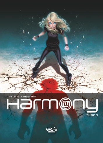 Harmony - Volume 3 - Ago ebook by Reynès,Reynès
