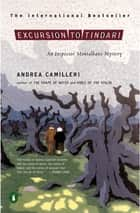 Excursion to Tindari ebook by Andrea Camilleri, Stephen Sartarelli