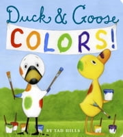 Duck & Goose Colors ebook by Tad Hills,Tad Hills