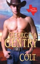 Colt: - The Texans ebook by Georgina Gentry