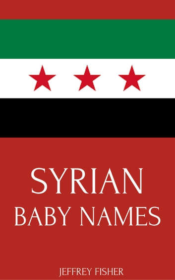Syrian Baby Names ebook by Jeffrey Fisher