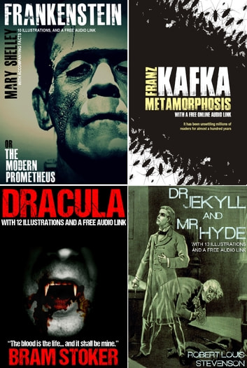 Frankenstein, Dracula, Dr. Jekyll & Mr. Hyde, and Metamorphosis Bumper Pack, With 45 Illustrations and Free Audio Links. eBook by Mary Shelley,Bram Stoker,Robert Louis Stevenson,Franz Kafka