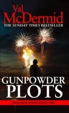 Gunpowder Plots - A Short Story Collection ebook by