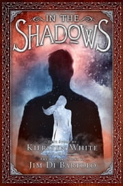 In the Shadows ebook by Kiersten White,Jim Di Bartolo,Jim Di Bartolo