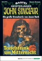 John Sinclair - Folge 0031 - Teufelstrank um Mitternacht ebook by Jason Dark