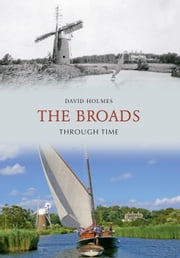 The Broads Through Time ebook by David Holmes