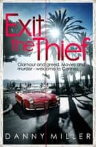 Exit The Thief ebook by Danny Miller
