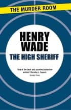 The High Sheriff ebook by Henry Wade