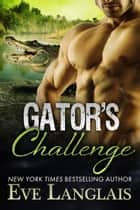 Gator's Challenge ebook by Eve Langlais