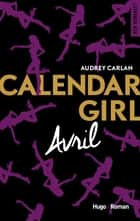 Calendar Girl - Avril ebook by Audrey Carlan, Robyn stella Bligh
