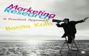 Marketing Research - A Practical Approach ebook by Bonita Kolb