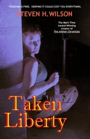 Taken Liberty: A Tale from the Arbiter Chronicles ebook by Steven H Wilson