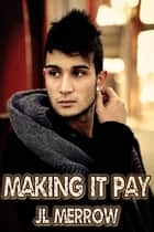 Making It Pay ebook by JL Merrow