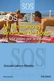 SOS... Mi hermano es síndrome de Down ebook by Gonzalo Latorre