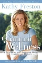 Quantum Wellness ebook by Kathy Freston