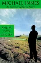 Appleby Plays Chicken: Death on a Quiet Day ebook by Michael Innes