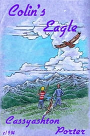 Colin's Eagle: Book 1 In the Friendship Series ebook by Cassyashton Porter