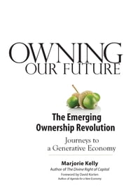 Owning Our Future - The Emerging Ownership Revolution ebook by Marjorie Kelly