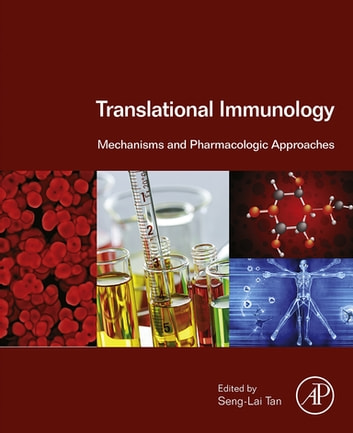 Translational Immunology - Mechanisms and Pharmacologic Approaches ebook by Seng-Lai Tan