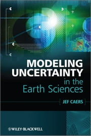 Modeling Uncertainty in the Earth Sciences ebook by Professor Jef Caers