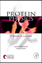 Protein Physics: A Course of Lectures ebook by Finkelstein, Alexei V.
