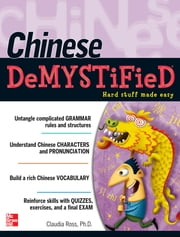 Chinese Demystified - A Self-Teaching Guide ebook by Claudia Ross