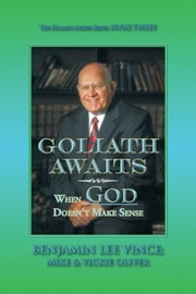 Goliath Awaits - When God Doesn't Make Sense ebook by Benjamin Lee Vince, Mike Oliver, Vickie Oliver