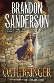 Oathbringer - Book Three of the Stormlight Archive ebook by Brandon Sanderson