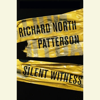 Silent Witness audiobook by Richard North Patterson