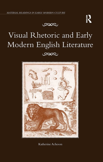 Visual Rhetoric and Early Modern English Literature ebook by Katherine Acheson