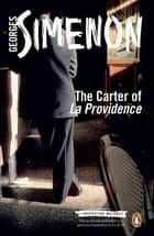 The Carter of 'La Providence' - Inspector Maigret #4 ebook by