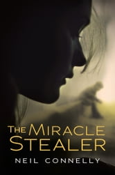 The Miracle Stealer ebook by Neil Connelly