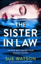 The Sister-in-Law - An utterly gripping psychological thriller ebook by