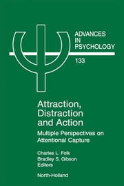 Attraction, Distraction and Action - Multiple Perspectives on Attentional Capture ebook by Charles Folk,Bradley Gibson