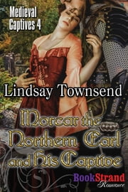 Morcar the Northern Earl and His Captive ebook by Lindsay Townsend