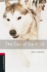 The Call of the Wild Level 3 Oxford Bookworms Library ebook by Jack London