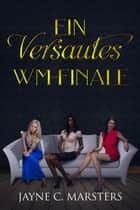 Ein versautes WM-Finale ebook by Jayne C. Marsters
