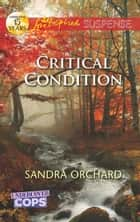 Critical Condition (Mills & Boon Love Inspired Suspense) (Undercover Cops, Book 3) ebook by Sandra Orchard