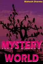 Mystery World ebook by Mahesh Dutt Sharma