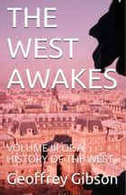 The West Awakes ebook by Geoffrey Gibson