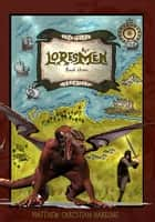 Loresmen - book three of The Peleg Chronicles ebook by Matthew Christian Harding