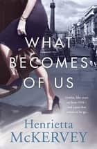 What Becomes of Us eBook by Henrietta McKervey
