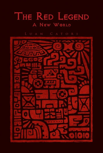 The Red Legend - A New World eBook by Luan Catori