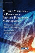 Middle Managers in Program and Project Portfolio Management ebook by Tomas Blomquist, Ralf Müller