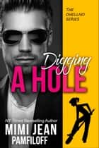 DIGGING A HOLE eBook by Mimi Jean Pamfiloff