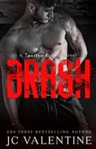 Brash - Spartan Riders, #4 ebook by J.C. Valentine